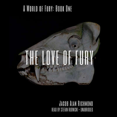 The Love of Fury Audiobook, by Jacob Alan Richmond