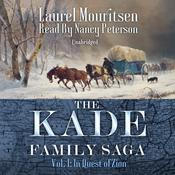The Kade Family Saga, Vol. 1: In Quest of Zion Audiobook, by Laurel Mouritsen|