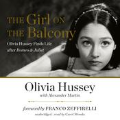 The Girl on the Balcony: Olivia Hussey Finds Life after Romeo & Juliet Audiobook, by Olivia Hussey