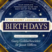 The Secret Language of Birthdays: Personology Profiles for Each Day of the Year Audiobook, by Gary Goldschneider