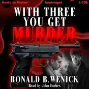 With Three You Get Murder Audiobook, by Ronald B. Wenick
