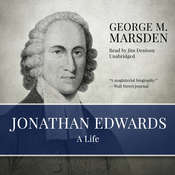 Jonathan Edwards: A Life Audiobook, by George M. Marsden|