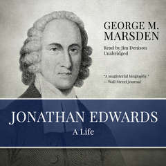 Jonathan Edwards: A Life Audiobook, by George M. Marsden