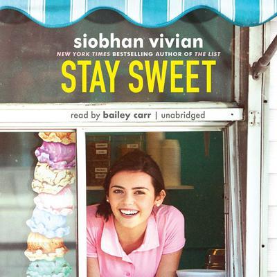 Stay Sweet  Audiobook, by Siobhan Vivian