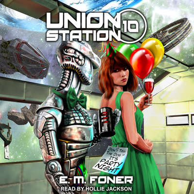 Party Night on Union Station Audiobook, by E.M. Foner
