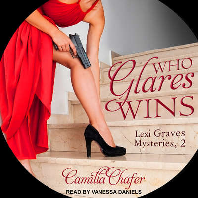 Who Glares Wins Audiobook, by Camilla Chafer