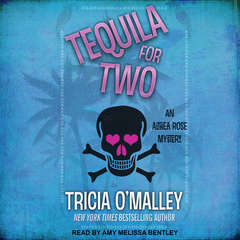 Tequila for Two Audiobook, by Tricia O'Malley