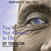 Youre Not Allowed to Die Audiobook, by Kip Terrington