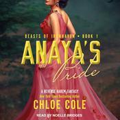 Anayas Pride: A Reverse Harem Fantasy Audiobook, by Chloe Cole