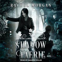 Shadow Faerie Audiobook, by Rachel Morgan