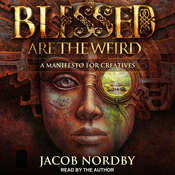 Blessed Are the Weird Audiobook, by Jacob Nordby