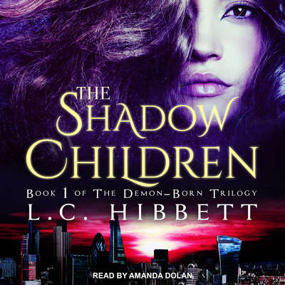 The Shadow Children: A Dark Paranormal Fantasy Audiobook, by L.C. Hibbett