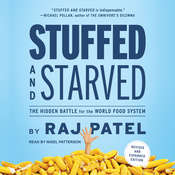 Stuffed and Starved: The Hidden Battle for the World Food System Audiobook, by Raj Patel