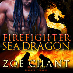 Firefighter Sea Dragon Audiobook, by Zoe Chant