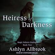 Heiress of Darkness: Magic Reborn #2 Audiobook, by Ashlyn Allbrook