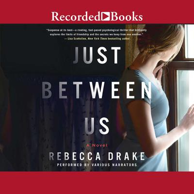 Just Between Us: A Novel Audiobook, by Rebecca Drake