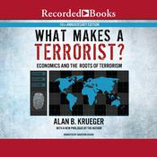 What Makes a Terrorist?, 10th Anniversary Edition: Economics and the Roots of Terrorism Audiobook, by Alan B. Kreuger