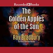 The Golden Apples of the Sun: And Other Stories Audiobook, by Ray Bradbury