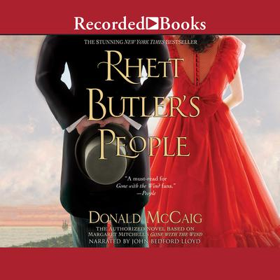 Rhett Butlers People: The Authorized Novel based on Margaret Mitchells Gone with the Wind Audiobook, by Donald McCaig