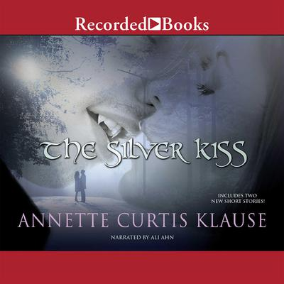 The Silver Kiss Audiobook, by Annette Curtis Klause