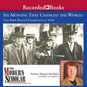 Six Months That Changed the World: The Paris Peace Conference of 1919 Audiobook, by Margaret MacMillan