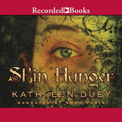 Skin Hunger Audiobook, by Kathleen Duey