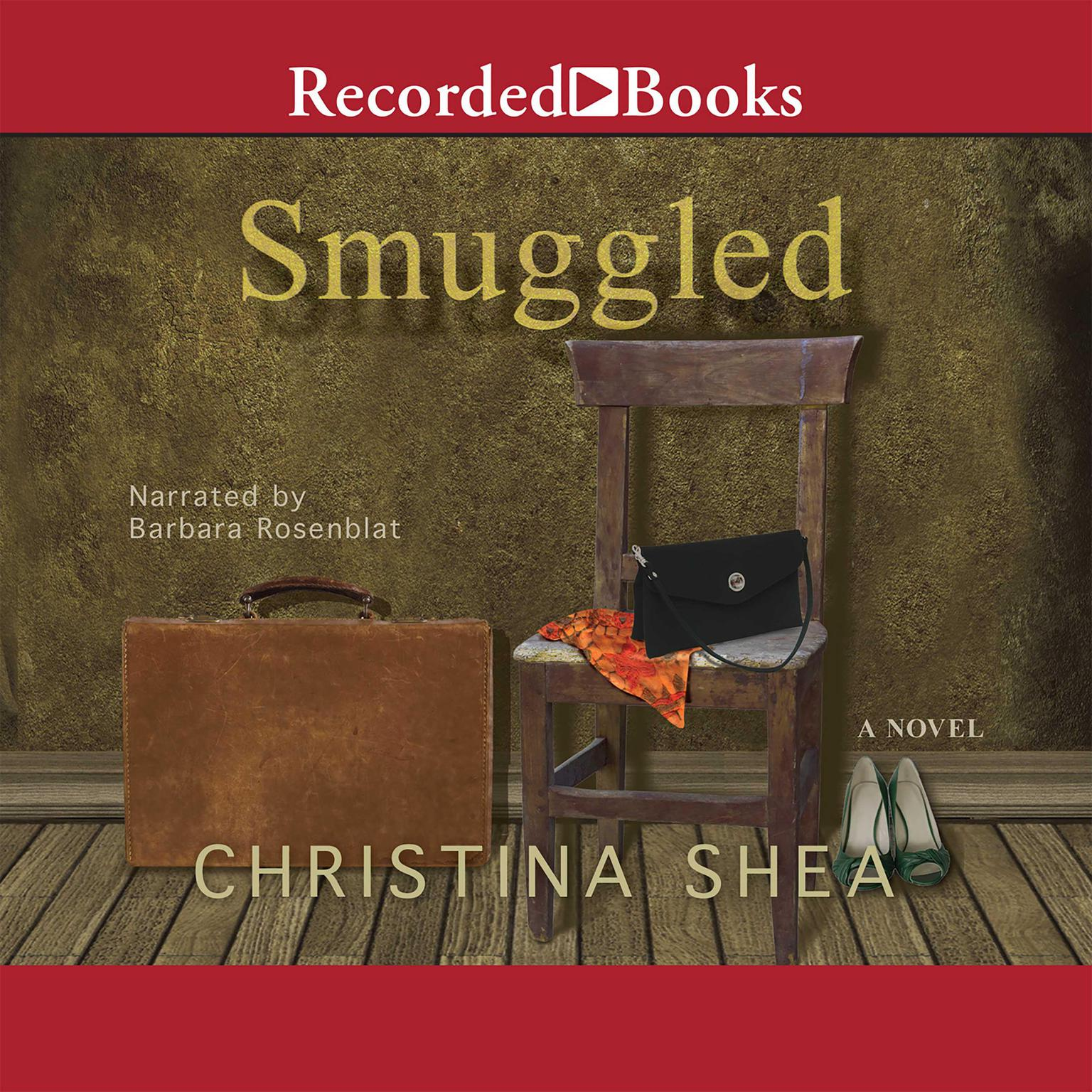 Printable Smuggled: A Novel Audiobook Cover Art