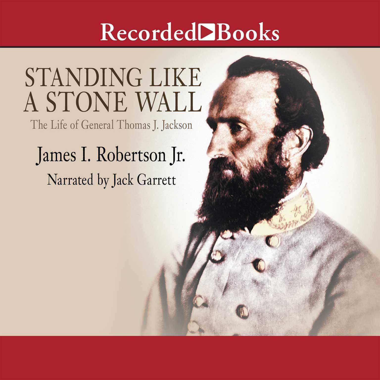 Printable Standing Like A Stone Wall: The Life of General Thomas J. Jackson Audiobook Cover Art
