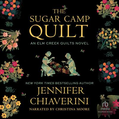 The Sugar Camp Quilt Audiobook, by Jennifer Chiaverini