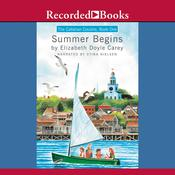 The Callahan Cousins: Summer Begins Audiobook, by Elizabeth Doyle Carey