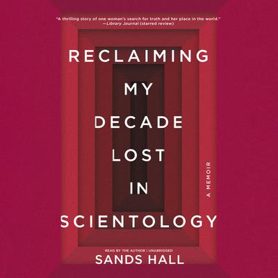 Flunk. Start.: Reclaiming My Decade Lost in Scientology Audiobook, by Sands Hall