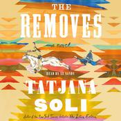 The Removes: A Novel Audiobook, by Tatjana Soli