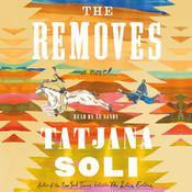 The Removes: A Novel Audiobook, by Tatjana Soli|
