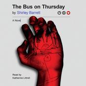 The Bus on Thursday: A Novel Audiobook, by Shirley Barrett|