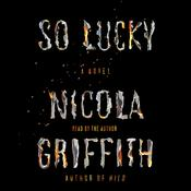 So Lucky: A Novel Audiobook, by Nicola Griffith