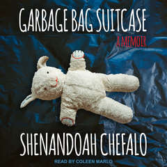 Garbage Bag Suitcase: A Memoir Audiobook, by Shenandoah Chefalo