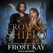 Crowns Shield Audiobook, by Frost Kay