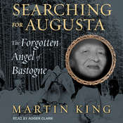 Searching for Augusta: The Forgotten Angel of Bastogne Audiobook, by Martin King