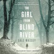 The Girl from Blind River: A Novel Audiobook, by Gale Massey|