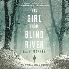 The Girl from Blind River: A Novel Audiobook, by Gale Massey