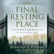 Final Resting Place: A Lincoln and Speed Mystery Audiobook, by Jonathan F. Putnam