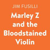 Marley Z and the Bloodstained Violin Audiobook, by Jim Fusilli