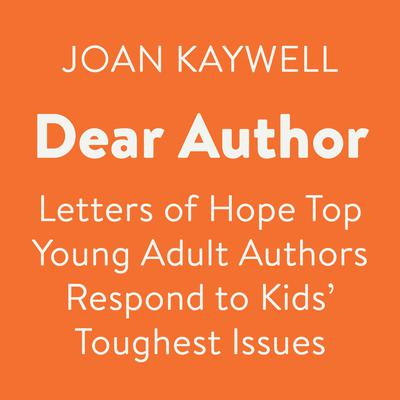 Dear Author: Letters of Hope Top Young Adult Authors Respond to Kids Toughest Issues Audiobook, by Author Info Added Soon