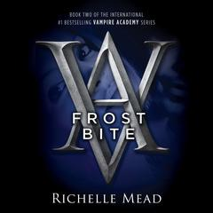 Frostbite: A Vampire Academy Novel Audiobook, by Richelle Mead
