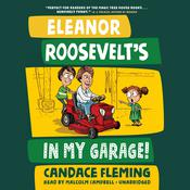 Eleanor Roosevelts in My Garage! Audiobook, by Candace Fleming