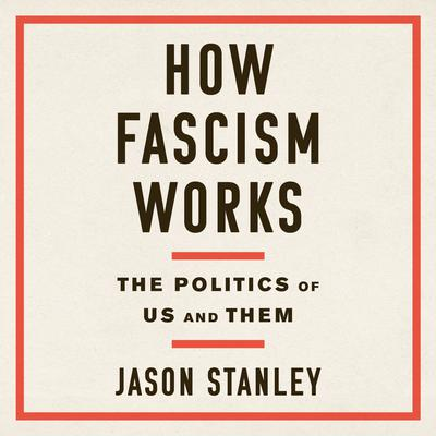 How Fascism Works: The Politics of Us and Them Audiobook, by