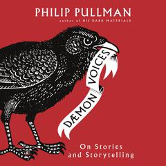 Daemon Voices: On Stories and Storytelling Audiobook, by Philip Pullman