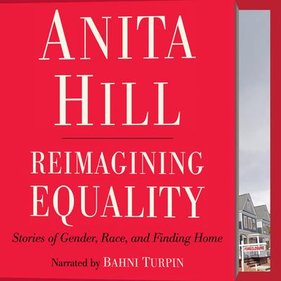Reimagining Equality: Stories of Gender, Race, and Finding Home Audiobook, by Anita Hill