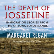 The Death of Josseline: Immigration Stories from the Arizona Borderlands Audiobook, by Margaret Regan|