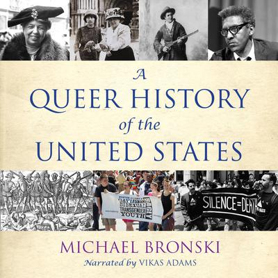 A Queer History of the United States Audiobook, by